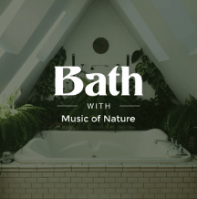 Bath music with nature sounds